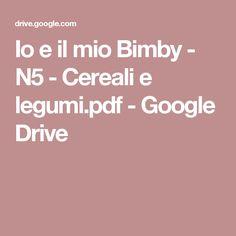 Io e il mio Bimby - N5 - Cereali e legumi.pdf - Google Drive