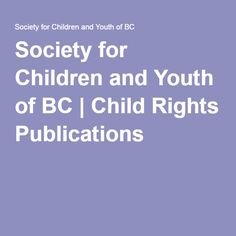 Society for Children and Youth of BC | Child Rights Publications