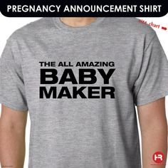 The All Amazing Baby Maker - Humor Dad Shirt / Dad Pregnancy Announcement Shirt. $20.00, via Etsy.