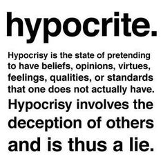 I HAVE NO USE FOR HYPOCRITES!