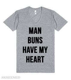 "Man buns are everything right now! If you were thinking this shirt was about men's butts, sorry but no! We're talking about the messy Jared Let-esque hairstyle sweeping the nation! This rugged hairdo sets women's hearts aflutter and to that we say ""Man Buns Have My Heart"". #manbun"