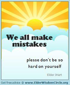 We all make mistakes ElderWisdomCircle.org #advice #quotes #inspiration