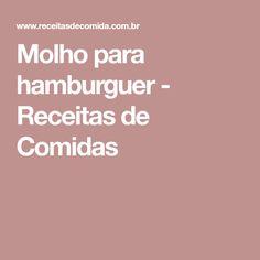 Molho para hamburguer - Receitas de Comidas