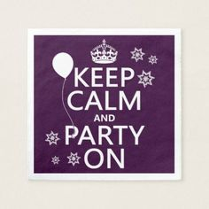 #Keep Calm and Party On Paper Napkin - #keepcalm