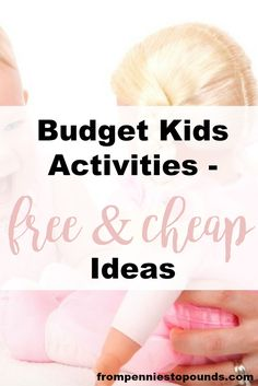 Budget kids activities - free and cheap ideas: http://www.frompenniestopounds.com/budget-kids-activities-free-cheap-ideas/