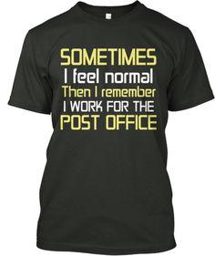 Sometimes.I feel normal. Post office | Teespring