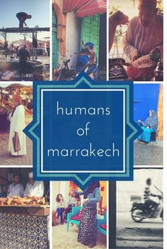 Humans of Marrakech: The People who Bring the City to Life