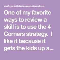 One of my favorite ways to review a skill is to use the 4 Corners strategy. I like it because it gets the kids up and moving. I also like it because your kids can hide within the pack if they aren't so certain about an answer. Here's how it works. First, you label the …