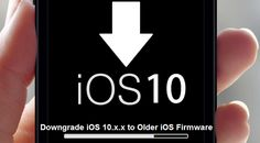 Downgrade Latest iOS 10.2.1 Beta to Older iOS 10.2 Firmware  IOS10.2.1, IOS, LatestIOS, iOSBeta, Technology, News