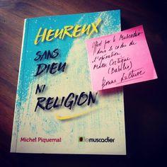 J'ai lu  le livre de Michel Piquemal : Heureux sans dieu ni religion.