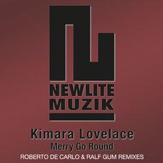 """Kimara Lovelace """"Merry Go Round"""" (Newlite Muzik) incl. Ralf GUM and Roberto De Carlo Vocal Mix, Dub Vocal Mix & Instrumental Mix Ralf Gum, Merry Go Round, House Music, Instrumental, Dance Music, Ballroom Dance Music, Instrumental Music"""