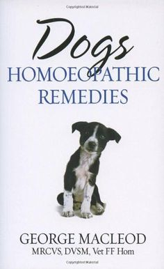 Dogs: Homoeopathic Remedies - http://www.thepuppy.org/dogs-homoeopathic-remedies/