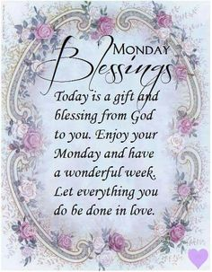 Monday Blessings ~~J Monday Greetings, Morning Greetings Quotes, Good Morning Messages, Good Morning Wishes, Good Morning Quotes, Morning Images, Sunday Messages, Sunday Wishes, Morning Sayings