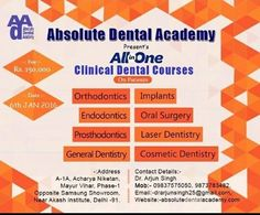 Absolute Dental Academy- All in One Clinical Dental Courses | Clinical Dental Courses- brush up your skills after BDS. Orthodontics, Implants, Endodontics, Oral Surgery, Prosthodontics and Laser Dentristry batches Starting from 6th-Jan-2016. To know more call us at: 09837575050, 9873783482