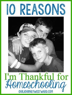 10 Reasons I'm Thankful for Homeschooling - Our Journey Westward