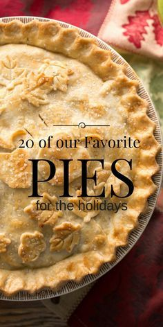 20 of the best pies for the holidays - Saving Dessert Holiday Pies, Holiday Desserts, Holiday Baking, Just Desserts, Holiday Recipes, Delicious Desserts, Pies For Christmas, Pies For Thanksgiving, Tart Recipes