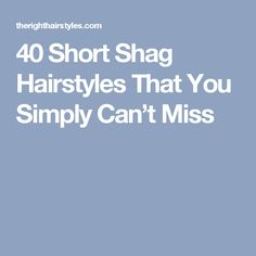 #7: Short Shag Blunt Cut Go for a pixie cut next time you're at the salon – but allow enough length to remain for the shaggy appearance. The blunt, straight-across line of the nape and angled sideburns give a unique appearance to the cut that stands apart from other short shag haircuts.