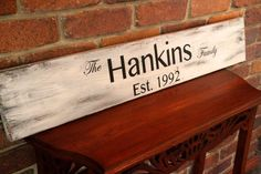 Family Name Sign.   Definitely planning to make one of these!