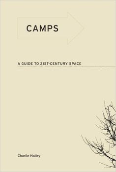 Camps: A Guide to 21st-Century Space: Charlie Hailey: 9780262512879: Books…