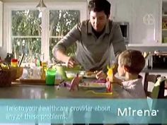 Mirena (Birth Control) Commercial,...Notice how this kid is all over the place, making this woman realize she needs it to prevent it,....from happening again!