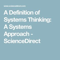 A Definition of Systems Thinking: A Systems Approach - ScienceDirect Systems Thinking, Definitions, Infographics, Science, Writing, Reading, Info Graphics, Infographic, Reading Books