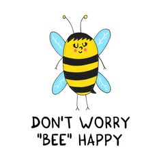 Shop Don't worry, BEE happy bee t-shirts designed by adrianserghie as well as other bee merchandise at TeePublic. Cartoon Bee, Modern Vintage Fashion, Happy Design, Bee Happy, Rock Art, Slogan, No Worries, Graphic Tees, Shirt Designs