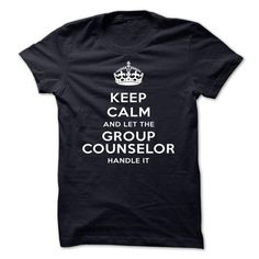 Keep Calm And Let The Group counselor Handle It T Shirts, Hoodie Sweatshirts