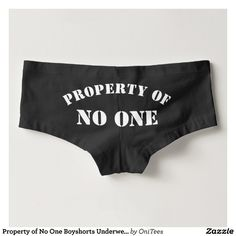Property of No One Boy Shorts Women's Underwear with female empowerment quote on the butt - You have an amazing booty that belongs to no one other than yourself. You're nobody's property.  these panties make a cute feminist girl power gift. Funny & unique women's fashion statement boyshorts are perfect for a no pants party or gag gift. This is an affiliate link. #funnyunderwear #nopants