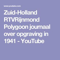 Zuid-Holland RTVRijnmond Polygoon journaal over opgraving in 1941 - YouTube Holland, Youtube, Boarding Pass, The Nederlands, The Netherlands, Youtubers, Youtube Movies