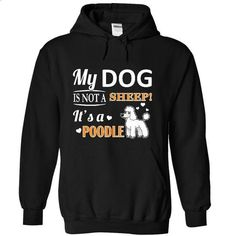 My Poodle Is Not A Sheep - #checkered shirt #summer tee. I WANT THIS => https://www.sunfrog.com/Pets/My-Poodle-Is-Not-A-Sheep-6448-Black-khnr-Hoodie.html?68278