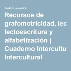 Recursos de grafomotricidad, lectoescritura y alfabetización | Cuaderno Intercultural