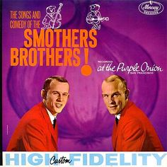 """The Smothers Brothers At The Purple Onion"" (1961, Mercury).  Their first LP.  Recorded live."