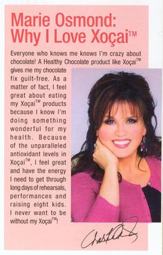 Marie Osmond on why she eats Xocai Healthy Chocolate Company chocolates.  Marie knows the secret, Xocai is the healthiest chocolate in the world.  Amazing belgian chocolate that is diabetic friendly, gluten free, vegan, low in calories and tastes amazing.  Order your box of Xocai Healthy Chocolate Nuggets for just $34.50.  If Marie eats it, you know it must be good.  Order @ MyChocolateVitamins.com.  Choose preferred customer to get free shipping.  #healthychocolate #marieosmond #xocai