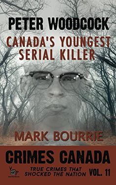 Peter Woodcock: Canada's Youngest Serial Killer (Crimes Canada: True Crimes That Shocked The Nation Book 11) by Mark Bourrie http://www.amazon.com/dp/B01AIZ7ZLI/ref=cm_sw_r_pi_dp_CLBTwb1TAZVC1