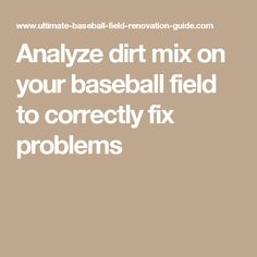 Analyze dirt mix on your baseball field to correctly fix problems
