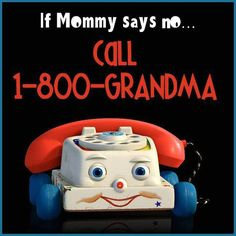 Call Gma I will have to tell you a story about this one next time we talk.