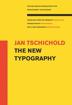 The New Typography (Weimar and Now: German Cultural Criticism) by Jan Tschichold, introduction by Robin Kinkross, foreword by Richard Hendel, edited by University of California Press
