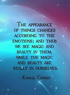 Kahlil Gibran ~ ...in ourselves
