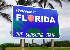 Welcome To Florida Sign: never lived here, but this state played a big part in my life!
