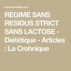 REGIME SANS RESIDUS STRICT SANS LACTOSE - Diététique - Articles : La Crohnique