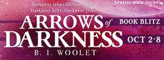 Tome Tender: Arrows of Darkness by B.I. Woolet Blitz and Giveaw...