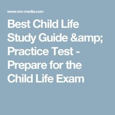 Best Child Life Study Guide & Practice Test - Prepare for the Child Life Exam