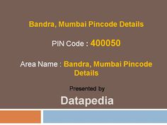 Bandra, Mumbai Pincode is 400050. All mails and posts to Bandra, Mumbai locality will therefore bear the Pincode 400050. Since each postal office within a particular zone is recognized with a Pincode, Many locations within the city can have the same Pincode, also has many areas with the same Pincode but Mumbai also have other Pincode for other places within Mumbai boundary.  http://www.datapedia.co/postcodes/india-pincodes/bandra-mumbai-pincode-400050-details_599910