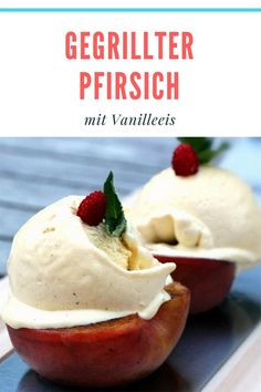 Gegrillter Pfirsich mit Vanilleeis von der Plancha Grilled peach is one of the super simple grilled dessert recipes. Grilling dessert is actually very easy and is simply part of a cozy barbecue Dessert Simple, Super Easy Dessert Recipe, Dessert Nouvel An, Plancha Grill, Easy Desserts, Dessert Recipes, Grill Dessert, Grilled Peaches, Cooking On The Grill