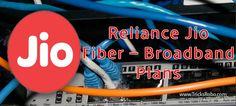 Reliance Jio Fiber  Broadband Plans