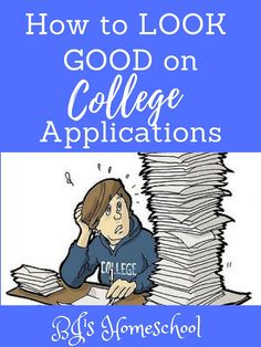 BJ's Homeschool : Applying to College and How to Look Good on College Applications High School Curriculum, High School Activities, College Recommendation Letter, Homeschool Transcripts, High School Credits, Leadership Classes, School Plan, School Ideas, College Looks