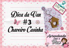 Dica da Van #3 Chaveiro Casinha   Especial Dia das Mães #10