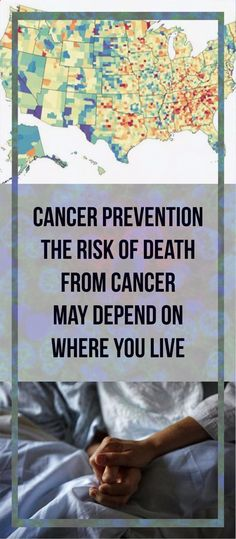 CANCER PREVENTION – THE RISK OF DEATH FROM CANCER MAY DEPEND ON WHERE YOU LIVE