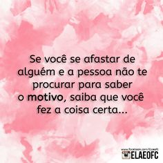 Saiba que você fez a coisa certa Mother Nature Quotes, Memes Status, Life Advice, E Cards, Positive Vibes, Sentences, Quote Of The Day, Texts, Life Quotes