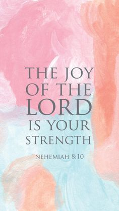 The Joy of the Lord is Your Strength » Kristin Schmucker